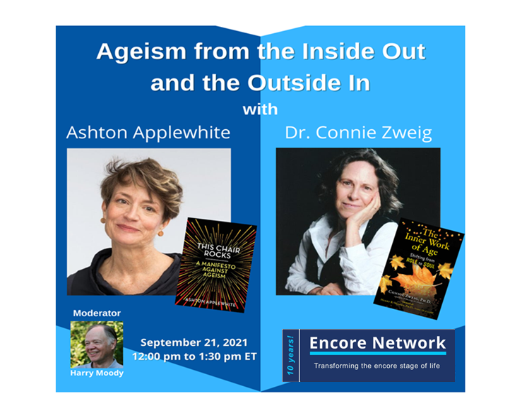 Ageism from the Inside Out and the Outside In with Ashton Applewhite and Dr. Connie Zweig